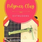 best polymer clay extruders